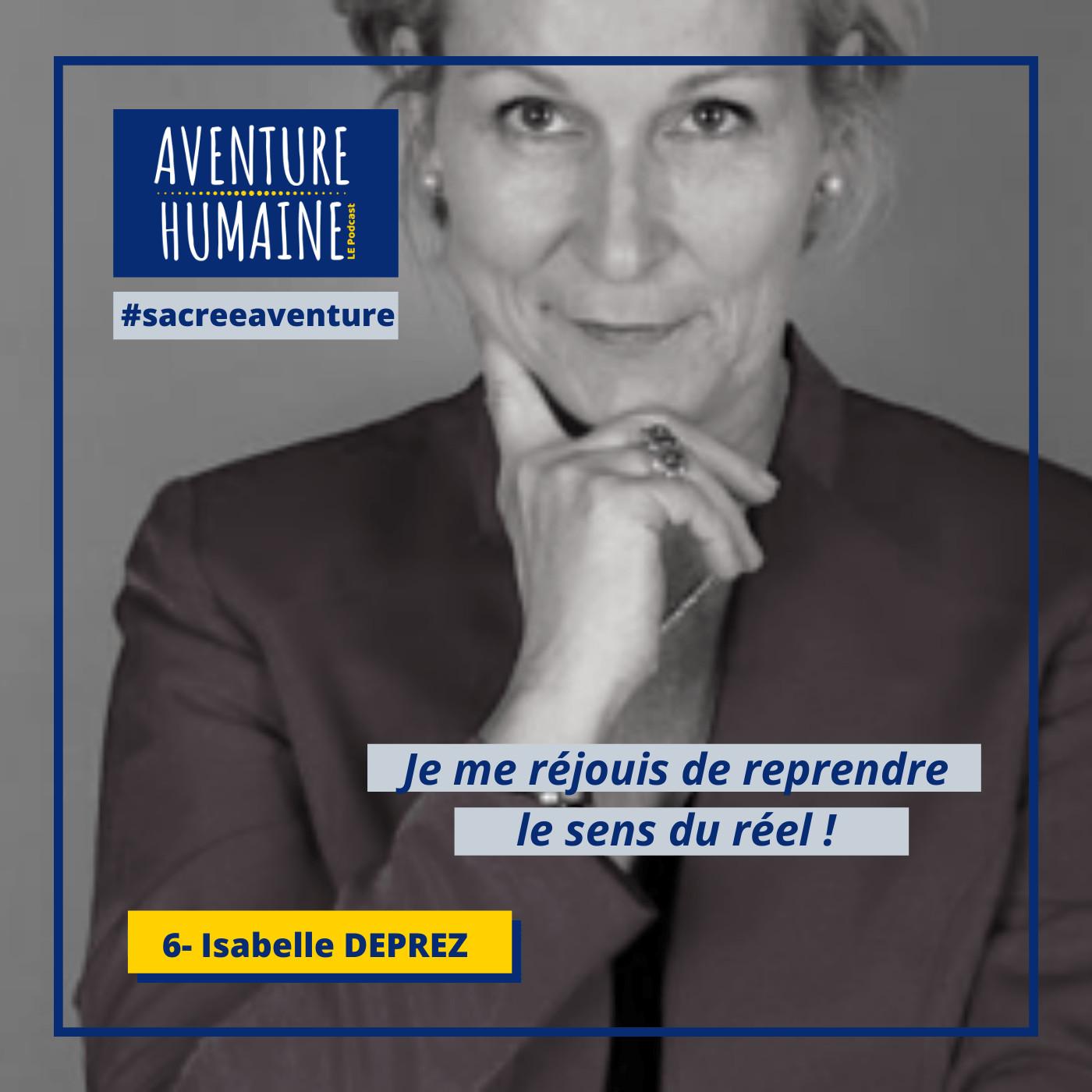 #6 -🎙COVID-19 🙏- Sacrée Aventure avec Isabelle Deprez - Reprendre le sens du réel !