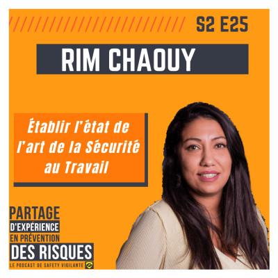 S2E25 - Rim CHAOUY - Établir l'état de l'art de la Sécurité au Travail cover