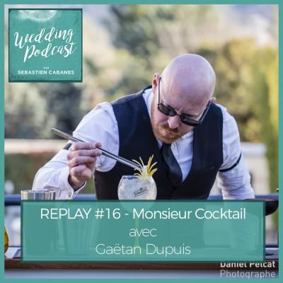 REPLAY EP#16 - Monsieur Cocktail avec Gaëtan Dupuis cover