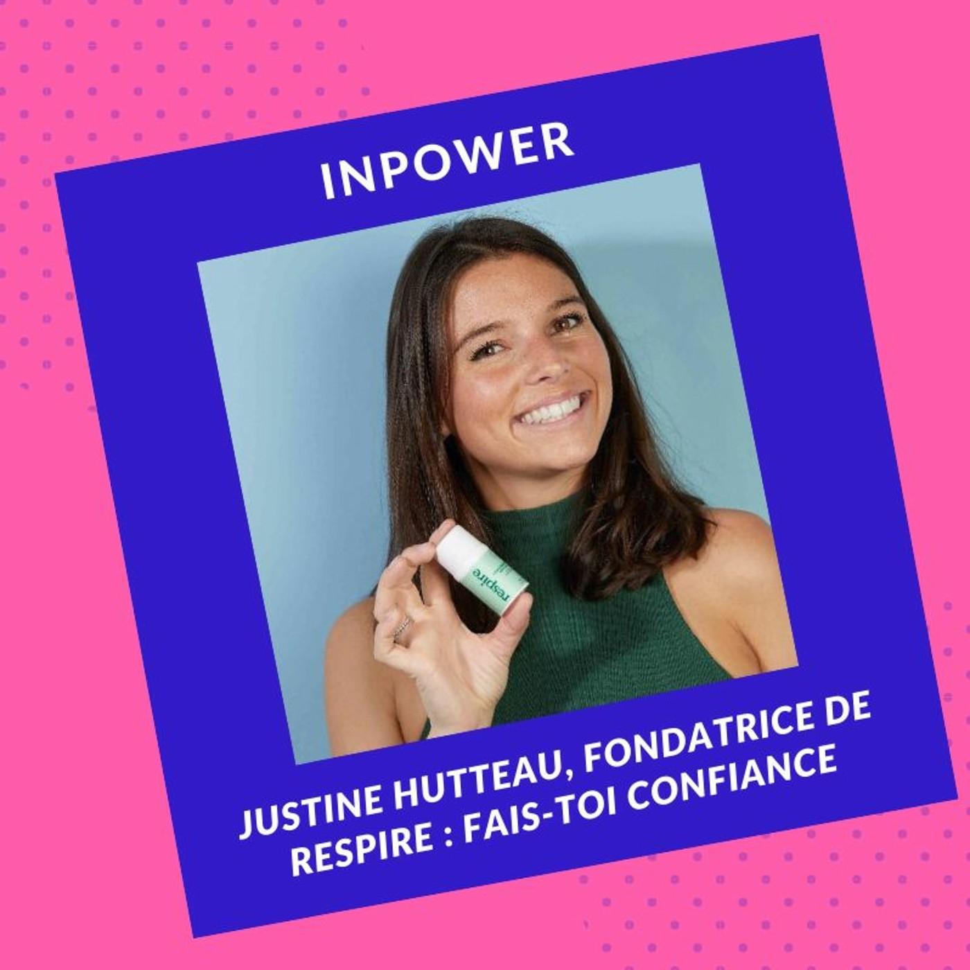 Justine Hutteau, fondatrice de Respire - Fais-toi confiance
