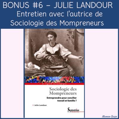 Bonus 6 - Sociologie des Mompreneurs, Entreprendre pour concilier travail et famille  - Entretien avec Julie Landour cover
