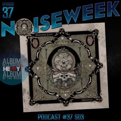 Noiseweek #37 Saison 3