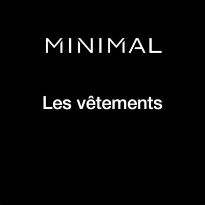 Les vêtements. MINIMAL #02