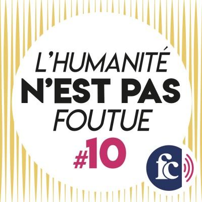 L'humanité n'est pas foutue #10 - Quand la musique adoucit le confinement cover
