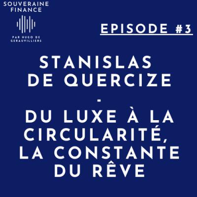 3. Stanislas de Quercize - Du luxe à la circularité, la constante du rêve cover