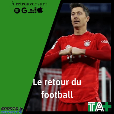 Temps Additionnel - La reprise des championnats