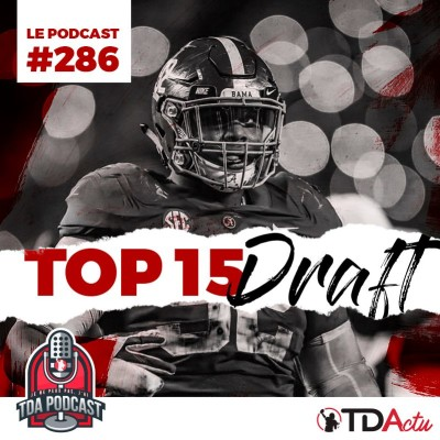 image TDA Podcast n°286 : le Top 15 de la Draft NFL !