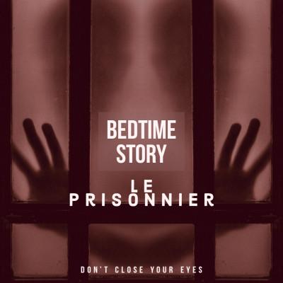 #13 Bonus#02- Bedtime Story 02- Le prisonnier... cover