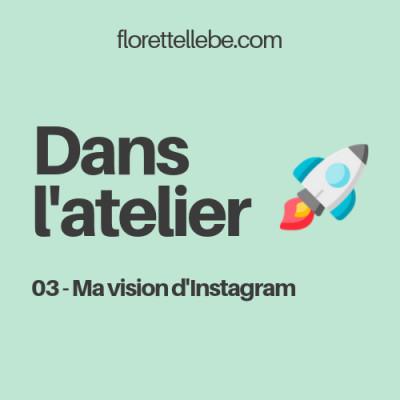 Dans l'atelier #3 - Ma vision d'Instagram pour mon entreprise cover