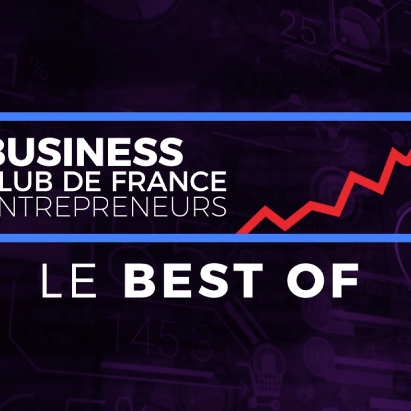 Business Club de France TV : Best Of N°1