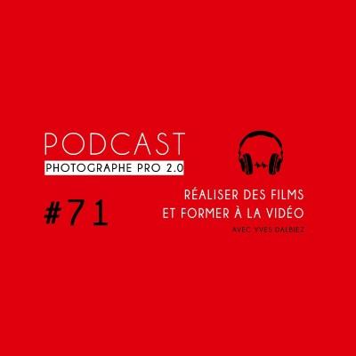 #71 - Yves Dalbiez, réalisateur de films et formateur vidéo cover