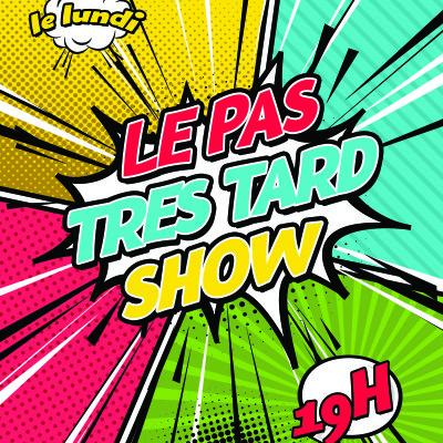 Le Pas Très Tard Show - Emission du 09/09/2019 - Invité : 404 Gaming & Drinks cover