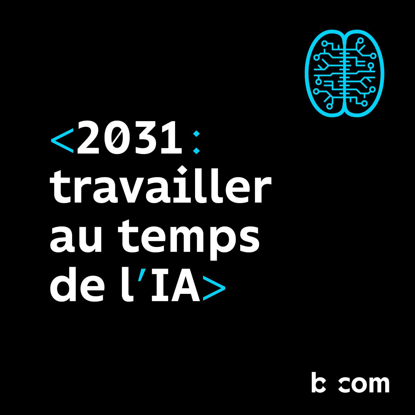 2031 : Travailler au temps de l'IA