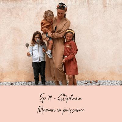EP 29 - STEPH - MAMAN EN PUISSANCE cover