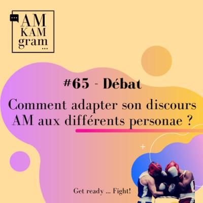 Episode 65 : Débat - Comment adapter son discours AM aux différents personae ? cover