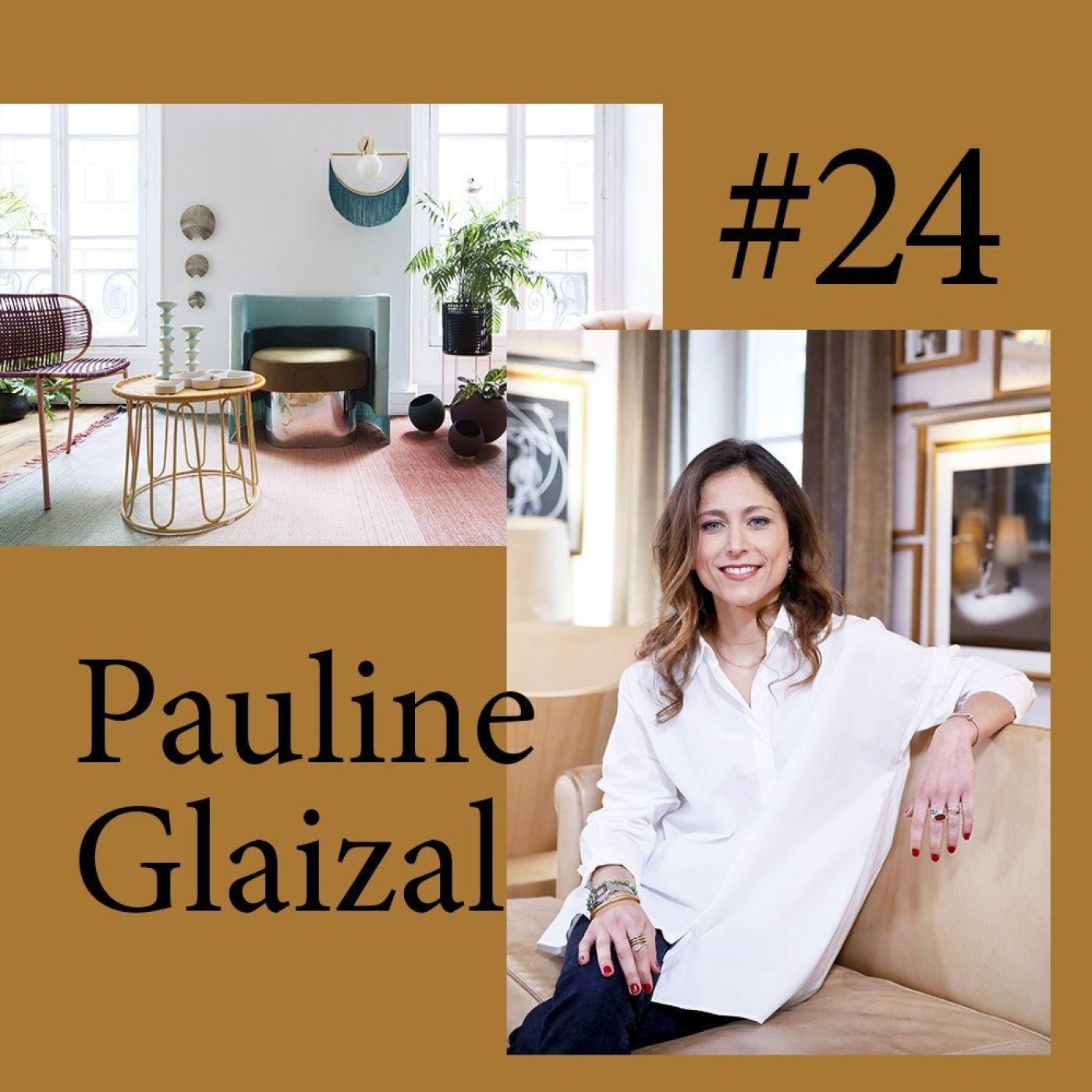 """#24 Pauline Glaizal (Made In Design) """"Je suis amoureuse des objets"""""""