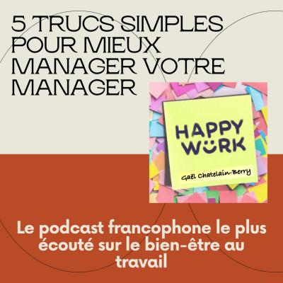 #307 - 5 trucs simples pour mieux manager votre manager cover