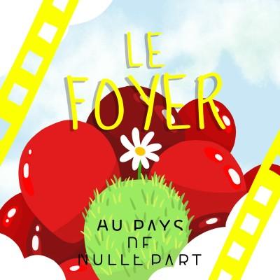 """mini-série """"cinéma et ruralité"""": #14 """"Le Foyer"""" cover"""