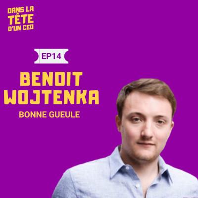 #14 Benoit Wojtenka (Bonne Gueule) : Créer une entreprise et une communauté incroyable à partir d'un blog et les leçons apprises par Benoit cover