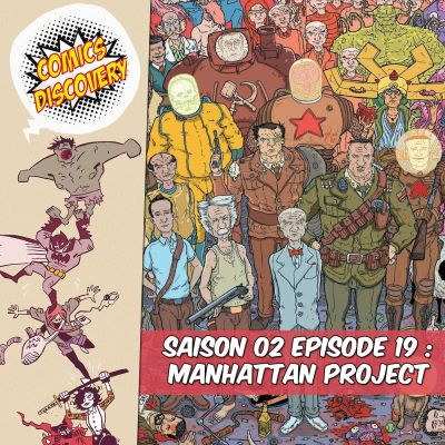 image ComicsDiscovery S02E19 : The Manhattan Projects