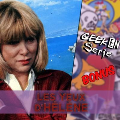 Geek en série Bonus: Les yeux d'Hélène cover