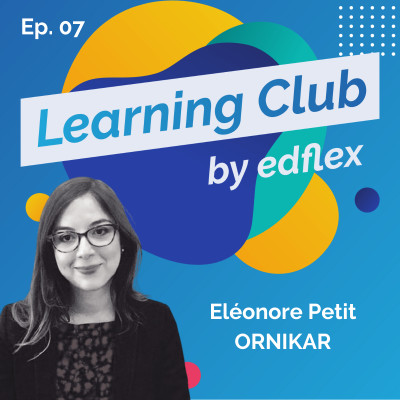 #7. Eléonore Petit : ORNIKAR - Formation + Gamification = la recette pour reconstruire du lien entre les collaborateurs cover