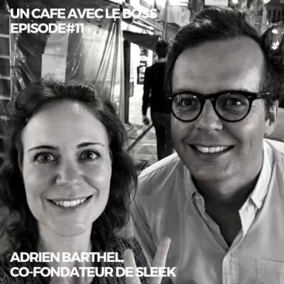 Episode#11, Un Café avec Adrien Barthel, co-fondateur de SLEEK cover