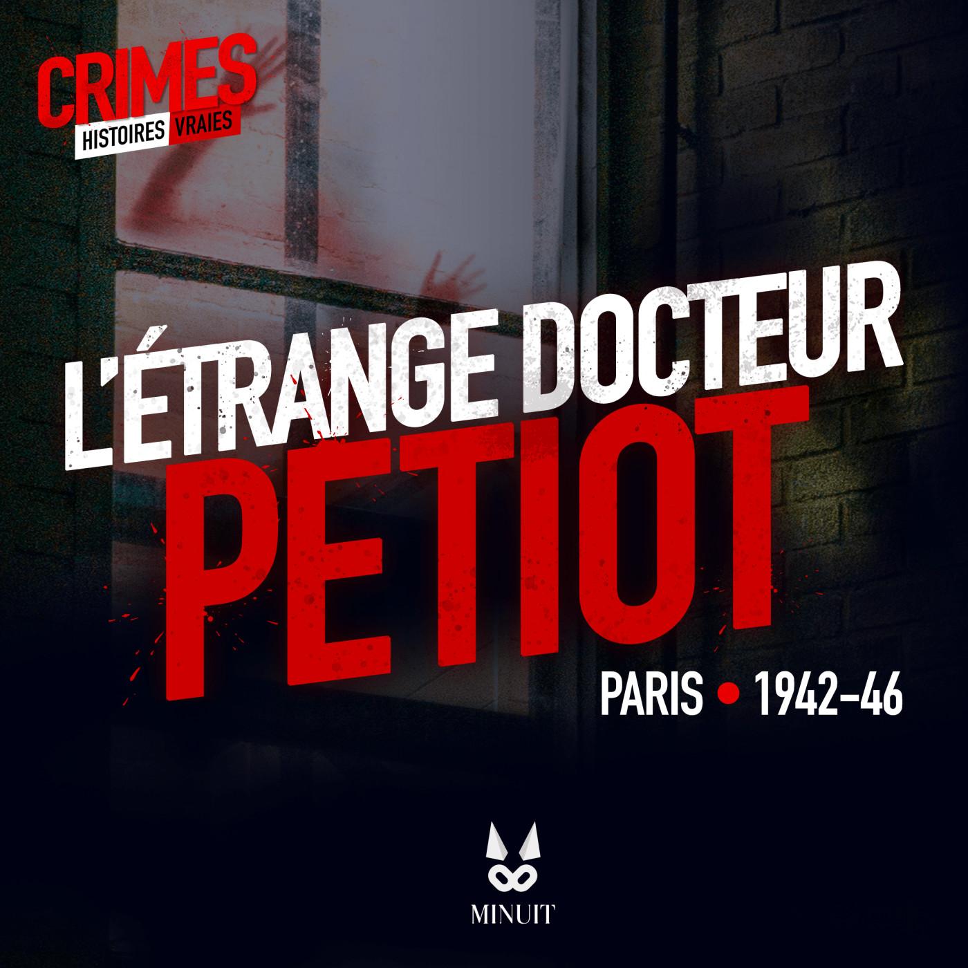 CRIME • L'Etrange Docteur Petiot • Partie 1 sur 5