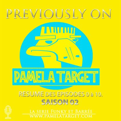 PamelaTarget S02 PREVIOUSLY Ep 0 à 10 cover