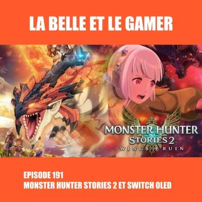 Episode 191: Monster Hunter Stories 2 et Switch OLED cover