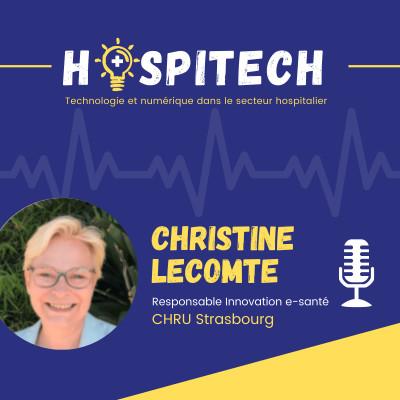 Christine Lecomte - CHRU Strasbourg : Comprendre l'organisation d'un hôpital pour réussir le déploiement d'une innovation cover