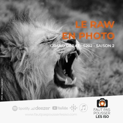 GRAND DÉBAT - S202 - Le RAW en photo cover