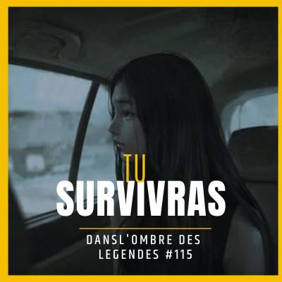 Dans l'ombre des légendes-115- Tu survivras... cover
