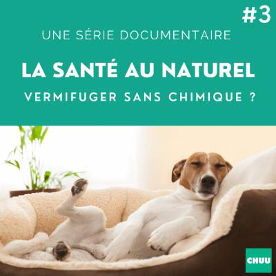 # 39 - LA SANTE AU NATUREL - Peut-on vermifuger son chien au naturel ? cover