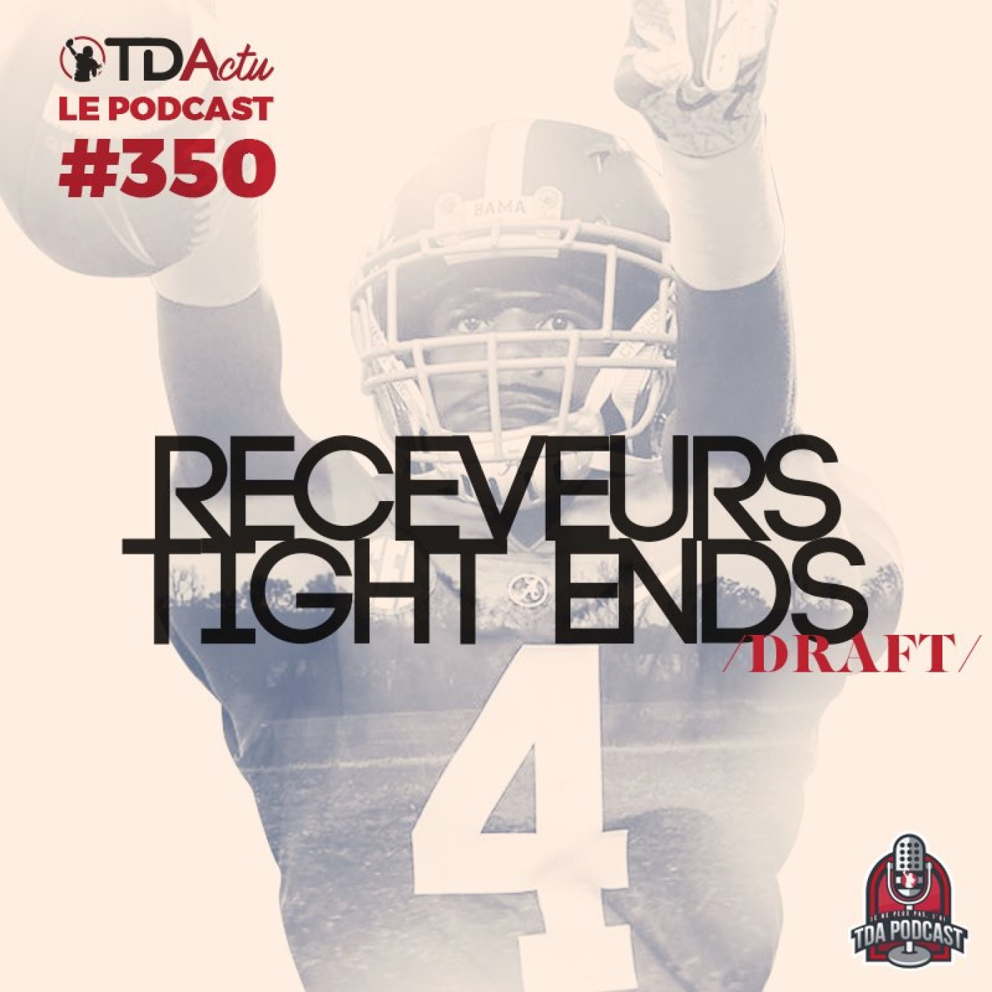 #350 - Draft : une cuvée de receveurs incroyable