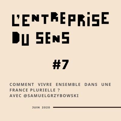 N°7 -  Samuel Grzybowski de Coexister, Comment vivre ensemble dans une France plurielle ?