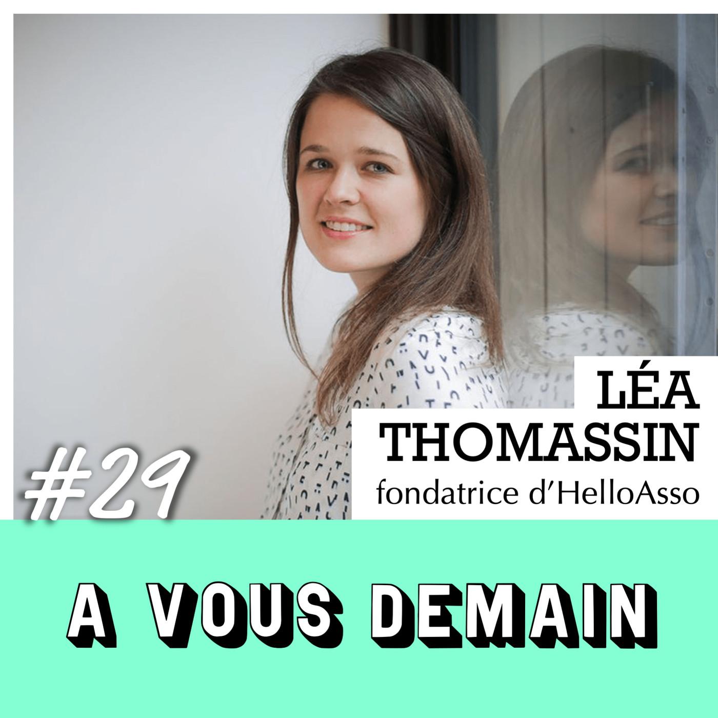 #29 l Léa Thomassin (HelloAsso) : elle a collecté 340 millions d'€ pour 130,000 associations françaises !