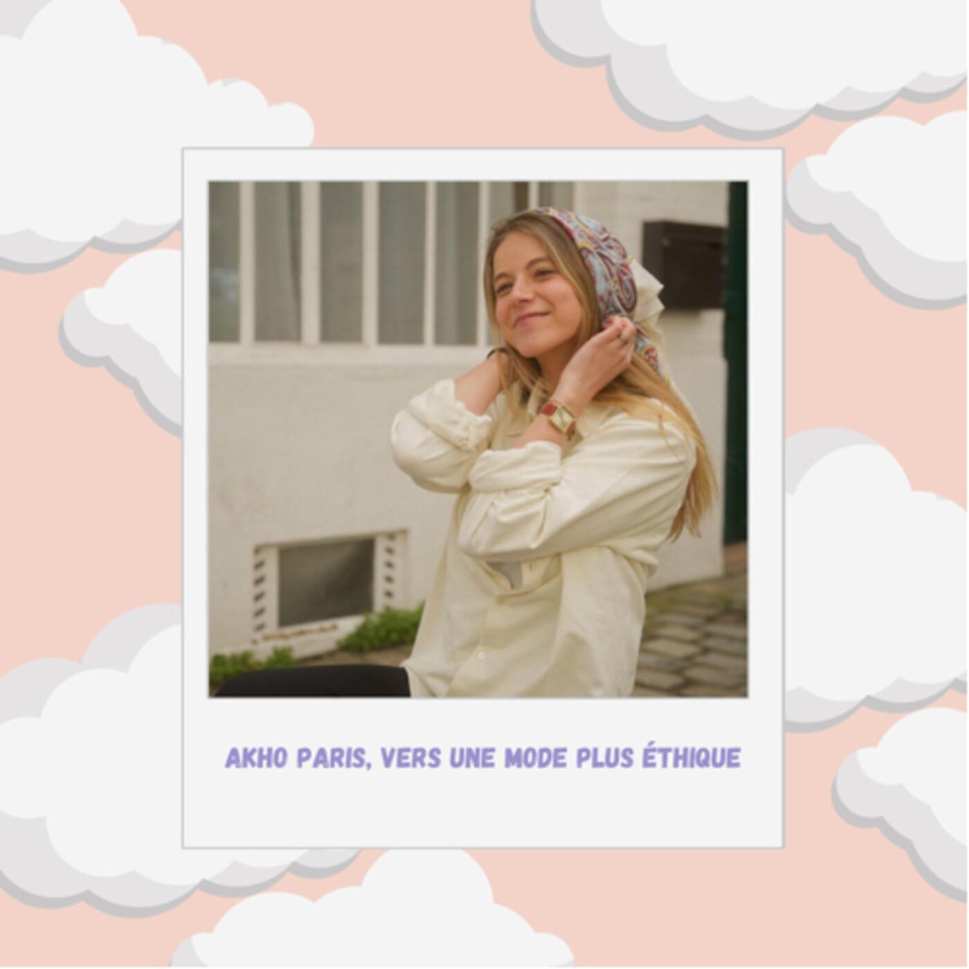Episode #27 : Akho Paris, vers une mode plus éthique