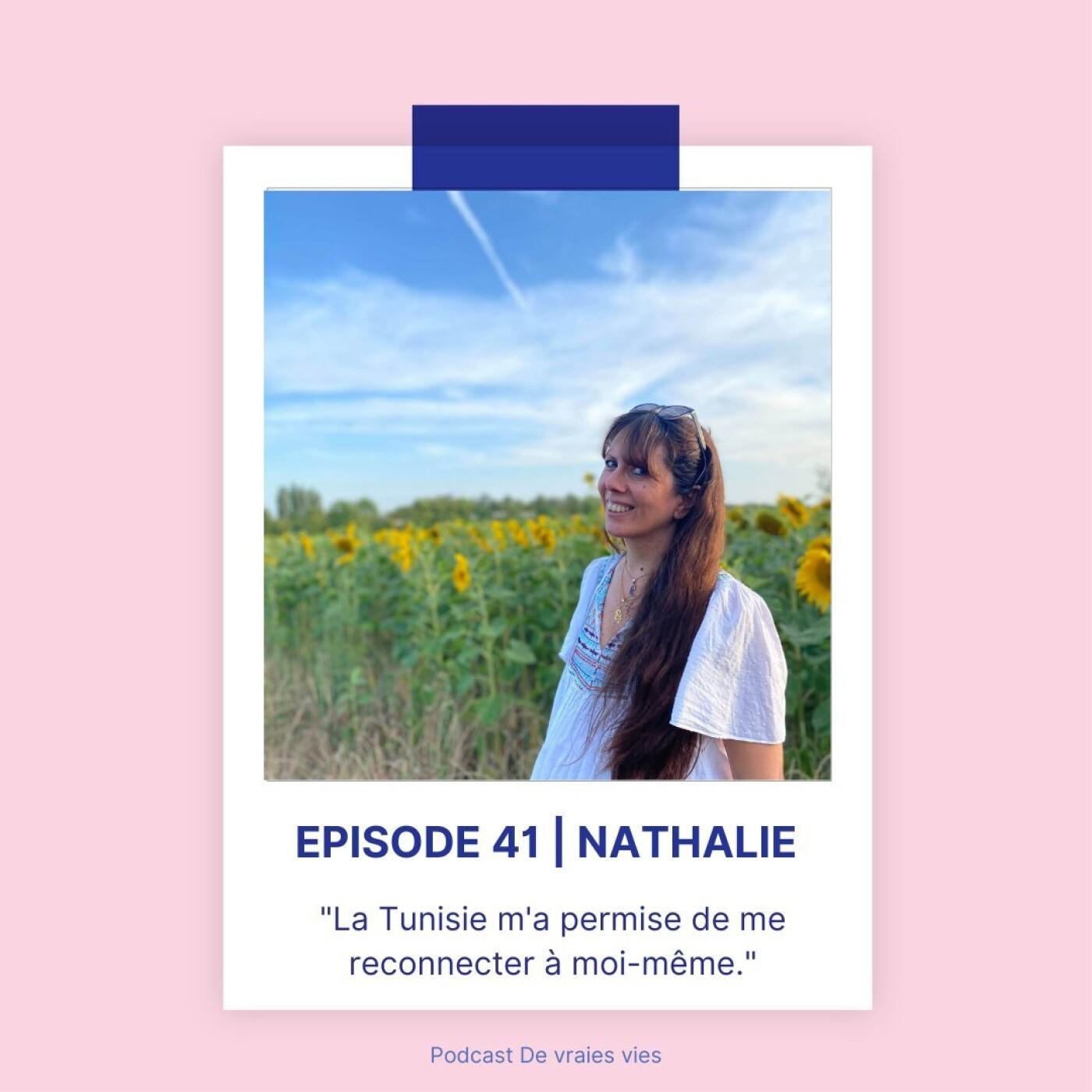 """Nathalie   """"La Tunisie m'a permise de me reconnecter à moi-même""""."""