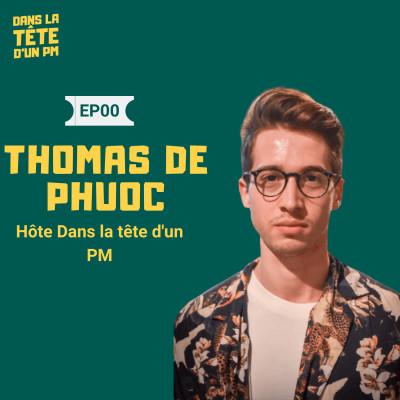 #0 Thomas de Phuoc : Présentation du podcast et de son animateur cover