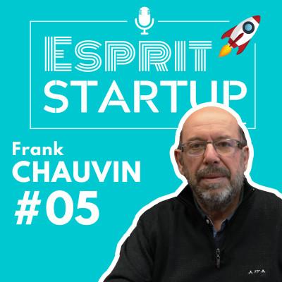 #05. Frank Chauvin - L'amour du bois et la passion de la construction depuis 3 générations cover