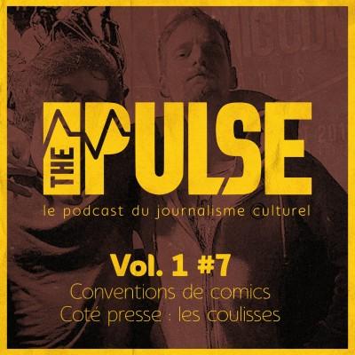 The Pulse Vol. 1 #7 - conventions de comics, côté presse en coulisses des salons cover