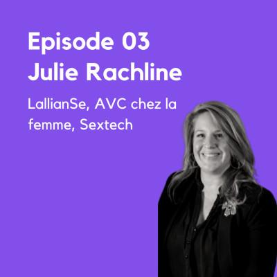 image EP.3 - Julie Rachline, LallianSe, AVC, Sextech