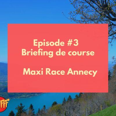 image Oufff #3 - Briefing de course - Maxi Race Annecy
