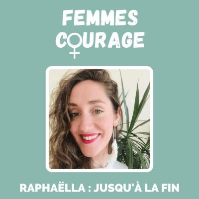 Épisode #19 - Raphaëlla : jusqu'à la fin cover