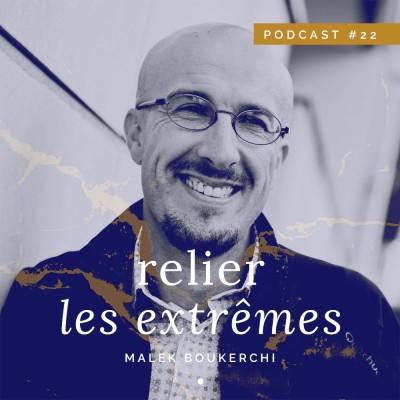 #22 • Relier les extrêmes • Malek Boukerchi cover