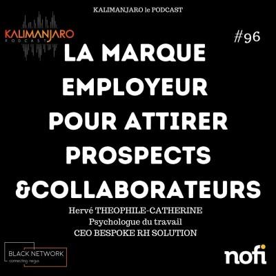 Kalimanjaro épisode #96: créer une marque employeur pour attirer les meilleurs profils et partenaires avec Hervé THEOPHILE-CATHERINE cover