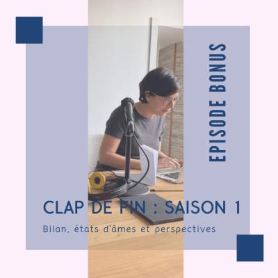 Clap de fin sur la saison 1 : bilan, états d'âmes et perspectives cover