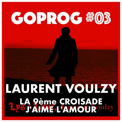 GoProg#03 - Laurent Voulzy / La 9ème croisade & J'aime l'amour cover