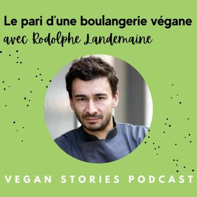 Le pari d'une boulangerie végane et durable avec Rodolphe Landemaine cover